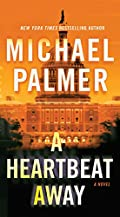 A Heartbeat Away by Michael Palmer