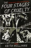 The Four Stages of Cruelty by Keith Hollihan