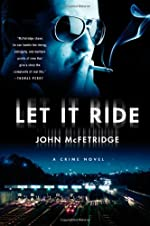 Let It Ride by John McFetridge