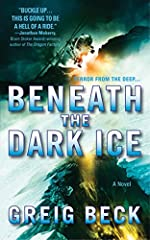 Beneath the Dark Ice by Greig Beck