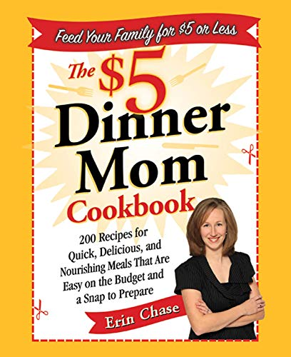 PDF The 5 Dinner Mom Cookbook 200 Recipes for Quick Delicious and Nourishing Meals That Are Easy on the Budget and a Snap to Prepare