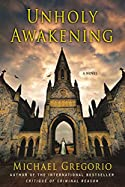 Unholy Awakening by Michael Gregorio