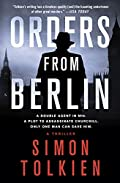 Orders from Berlin by Simon Tolkien