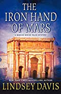 The Iron Hand of Mars by Lindsey Davis