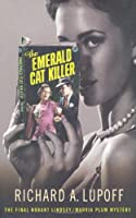 The Emerald Cat Killer by Richard A. Lupoff