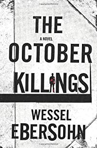 The October Killings by Wessel Ebersohn