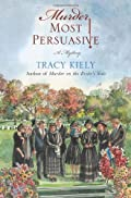Murder Most Persuasive by Tracy Kiely