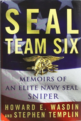 SEAL Team Six: Memoirs of an Elite Navy SEAL Sniper, by Wasdin, Howard E. & Templin, Stephen