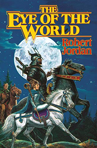 The Eye of the World (The Wheel of Time, Book 1), Jordan, Robert