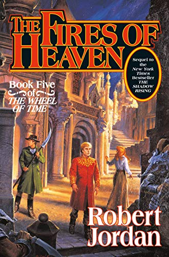 The Fires of Heaven (The Wheel of Time, Book 5), Jordan, Robert