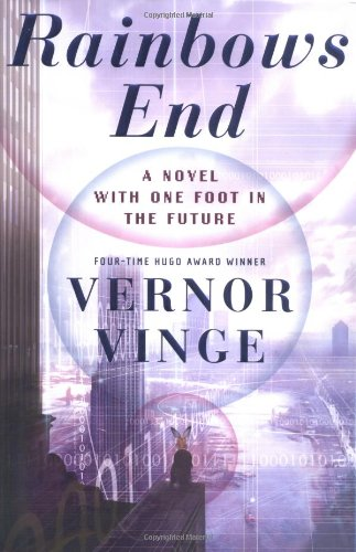Rainbows End: A Novel With One Foot In The Future, Vinge, Vernor