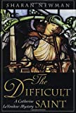 The Difficult Saint : A Catherine LeVendeur Mystery (Catherine LeVendeur) - book cover picture