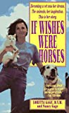 If Wishes Were Horses : The Education of a Veterinarian - book cover picture