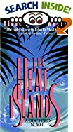 The Heat Islands by  Randy Wayne White (Mass Market Paperback - February 1993)