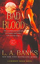 Mini Review: Bad Blood (Crimson Moon #1) by L. A. Banks