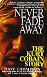 Never Fade Away : The Kurt Cobain Story - book cover picture