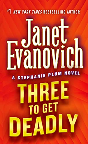 Three to Get Deadly (Stephanie Plum, No. 3) (Stephanie Plum Novels), Evanovich, Janet