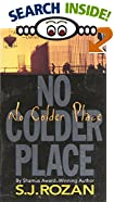 No Colder Place by  S. J. Rozan (Mass Market Paperback - October 1998)