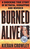 Burned Alive : A Shocking True Story of Betrayal, Kidnapping, and Murder (St. Martin's True Crime Library) - book cover picture
