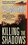 Killing the Shadows by  Val McDermid (Author) (Mass Market Paperback - August 2002) 