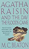 Agatha Raisin and the Day the Floods Came by  M. C. Beaton (Author) (Mass Market Paperback - October 2003)