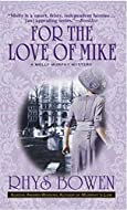 For the Love of Mike by Rhys Bowen