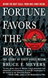 Fortune Favors the Brave: The Story of First Force Recon
