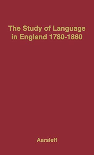 The Study of Language in England, 1780-1860