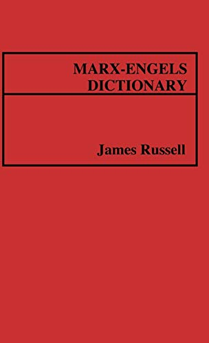 Marx-Engels Dictionary., Russell, James