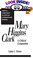 Mary Higgins Clark : A Critical Companion by  Linda C. Pelzer (Author) (Hardcover - November 1995)