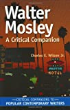 Walter Mosley : A Critical Companion by  Charles E. Wilson (Author) (Hardcover - June 2003) 