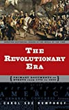 The Revolutionary Era: Primary Documents on Events from 1776 to 1800