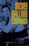 A Mickey Spillane Companion by  Robert L. Gale (Author) (Hardcover - May 2003)