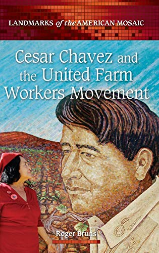 PDF Cesar Chavez and the United Farm Workers Movement Landmarks of the American Mosaic