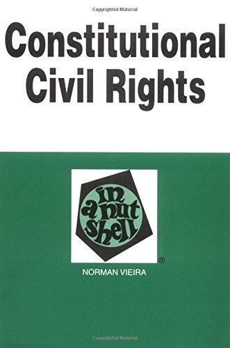 Constitutional Civil Rights in a Nutshell, Vieira, Norman