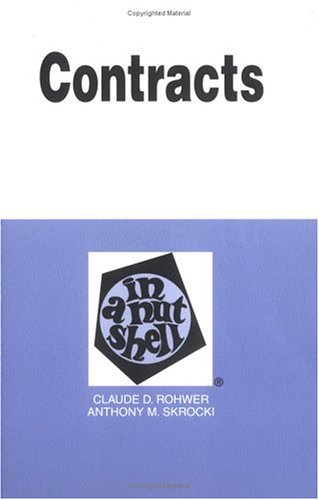 Contracts in a Nutshell (Nutshell Series,), Rohwer, Claude D.; Skroki, Anthony M.