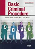 Basic Criminal Procedure: Cases, Comments and Questions, 13th (American Casebook) (American Casebook Series)