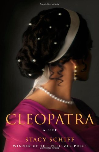 Cleopatra: A Life, Schiff, Stacy