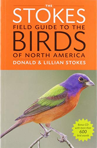 The Stokes Field Guide to the Birds of North America (Stokes Field Guides) - Donald Stokes, Lillian Stokes