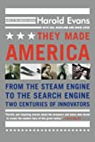 They Made America - From the Steam Engine to the Search Engine: Two Centuries of Innovators