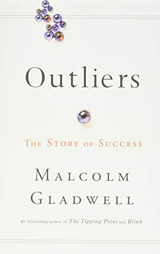 Outliers: The Story of Success, Gladwell, Malcolm