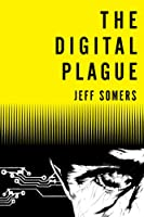 Free Online Read: The Digital Plague by Jeff Somers