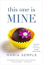 This One Is Mine: A Novel by