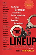 The Lineup: The World's Greatest Crime Writers Tell the Inside Story of Their Greatest Detectives by Otto Penzler, editor