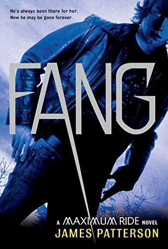 Fang: A Maximum Ride Novel (Book 6), Patterson, James
