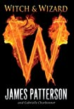 Witch &amp; Wizard by James Patterson and Gabrielle Charbonnet