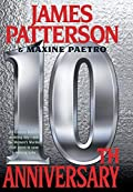 10th Anniversary by James Patterson�and Maxine Paetro