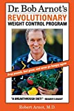 Dr. Bob Arnot's Revolutionary Weight Control Program - book cover picture