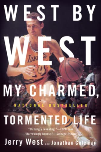 West by West: My Charmed, Tormented Life - Jerry West, Jonathan Coleman