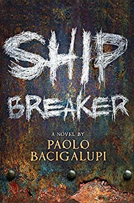 REVIEW: Ship Breaker by Paolo Bacigalupi